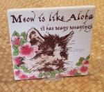 Meow+is+Like+Aloha+-+6%22+Cat+Hawaiian+Tile