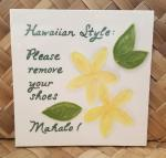 Hawaiian+Style%3A+Plumeria+Flower+-+Please+Remove+Your+Shoes+-+6%22+Ceramic+Tile